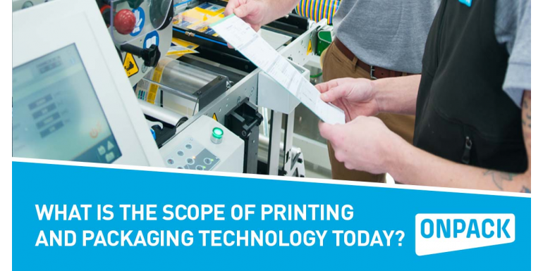 What Is The Scope Of Printing And Packaging Technology Today?